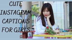 Read more about the article 50 Cute Instagram Captions For Girls-2021